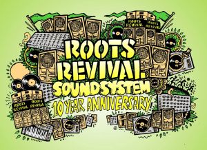 ROOTS REVIVAL SOUNDSYSTEM – 10 YEAR ANNIVERSARY