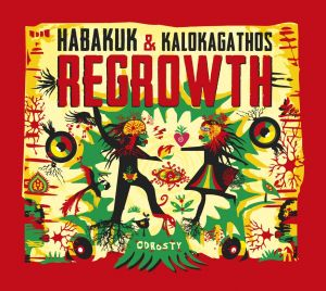 Habakuk & Kalokagathos - Regrowth NEW CD
