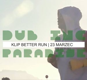 Klip Better Run - Dub Inc