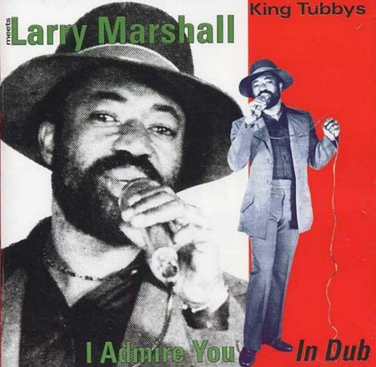 King Tubby meets Larry Marshall - I Admire You In Dub