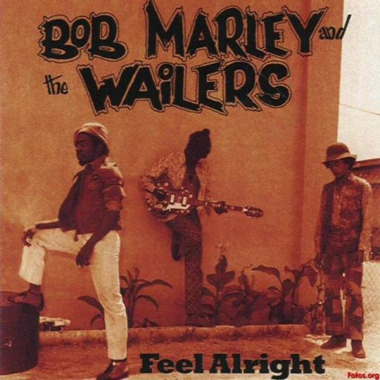 Bob Marley & The Wailers - Feel Alright