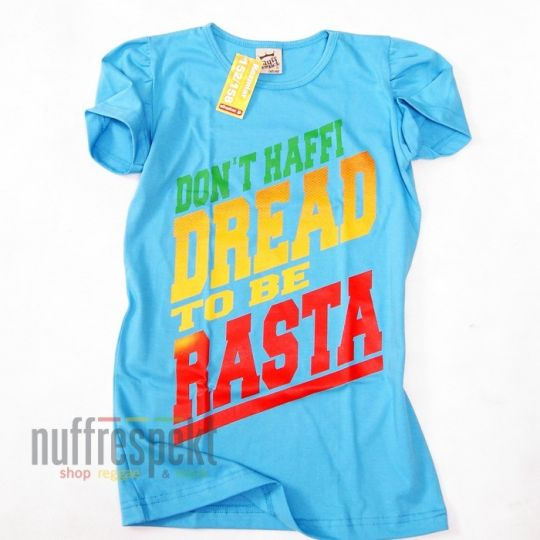 Don't Haffi Dread To Be Rasta  Nuff Respekt Kids - Girl tshirt