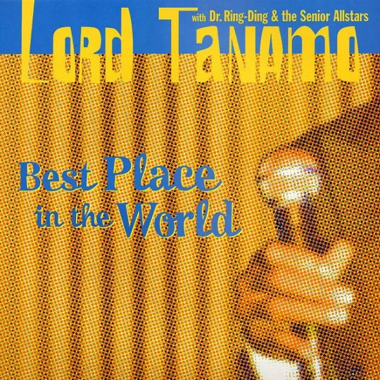 Lord Tanamo with Dr Ring Ding & The Senior All Stars - Best Place in the World