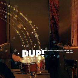 Dup! - Session in Something Like Studio In Stereo - digipak