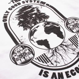 Tshirt  The Only Good System is an Ecosystem | Organic Cotton