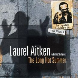 Laurel Aitken - The Long Hot Summer