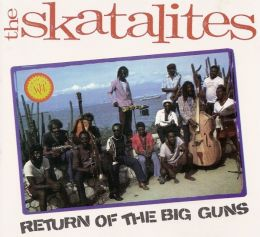 The Skatalites – Return of the Big Guns