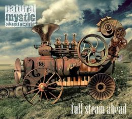 Natural Mystic - Full Steam Ahead - digipak