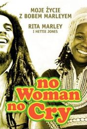 No woman no cry Moje życie z Bobem Marleyem / Rita Marley i Hettie Jones