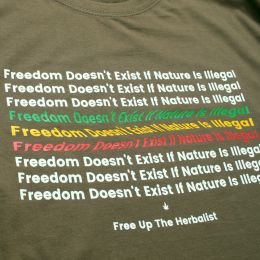 Tshirt Freedom doesn't exist if nature is illegal | oliwkowa