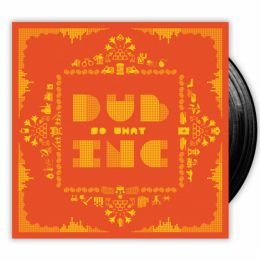 Dub Inc - So What - 2x LP